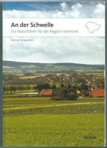 Dietmar Drangmeister: »An der Schwelle« –Ein Naturführer für die Region Hannover